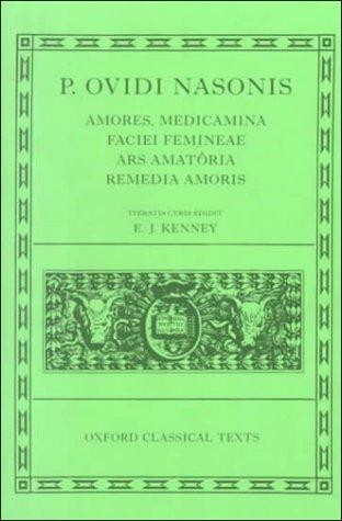 Amores, Medicamina Faciei Femineae, Ars Amatoria, Remedia Amoris als Buch von Ovid