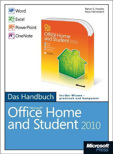 Microsoft Office Home and Student 2010 - Das Handbuch Word Excel PowerPoint OneNote als Buch von Klaus Fahnenstich Rainer G. Haselier