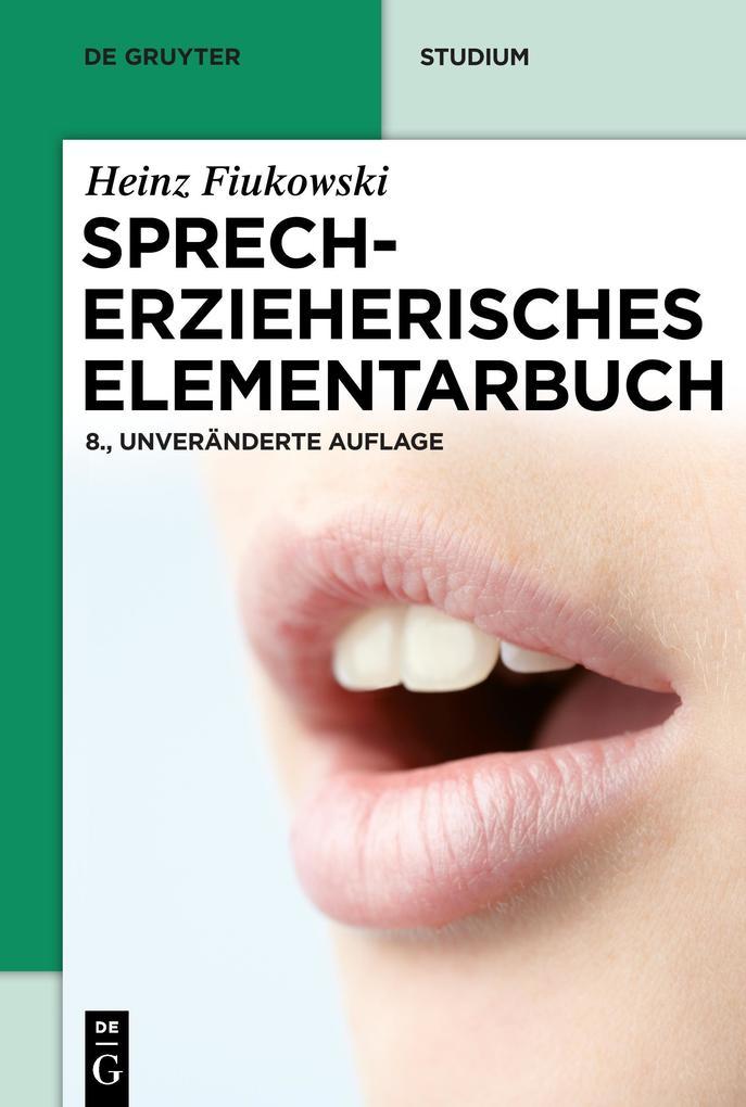 Sprecherzieherisches Elementarbuch als Buch von Heinz Fiukowski