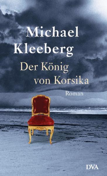 Der König von Korsika als Buch von Michael Kleeberg