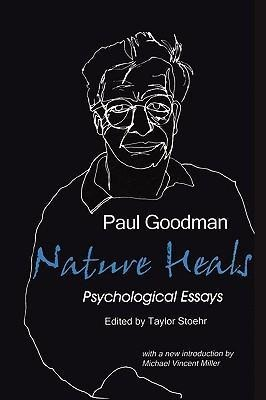 Nature Heals: The Psychological Essays of Paul Goodman als Taschenbuch von Paul Goodman