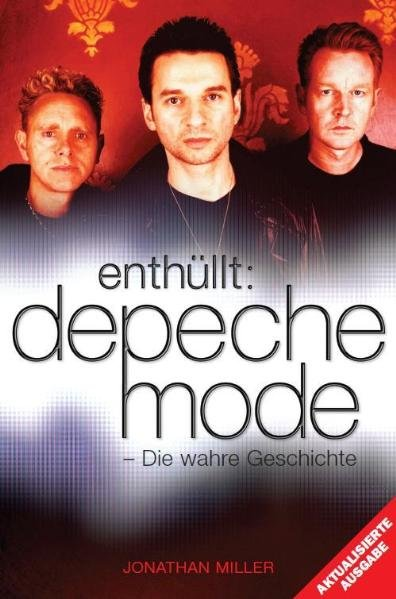 Depeche Mode - Enthüllt als Buch von Jonathan Miller