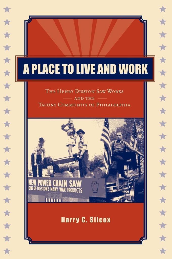 A Place to Live and Work als Taschenbuch von Harry C. Silcox