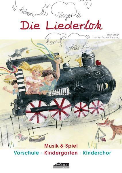 Die Liederlok - Praxishandbuch mit Bilderkarten als Buch von Karin Schuh, Monika Scheer-Liebaug
