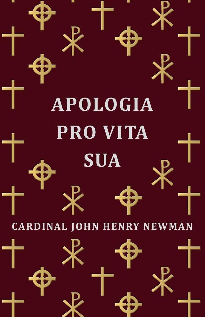 Apologia Pro Vita Sua als Taschenbuch von Cardinal John Henry John Henry Newman
