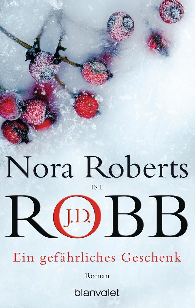 Ein gefährliches Geschenk als eBook von Nora Roberts, J.D. Robb