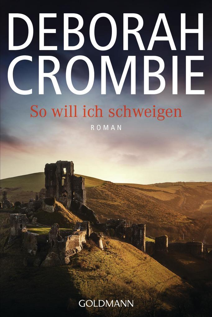 So will ich schweigen als eBook von Deborah Crombie