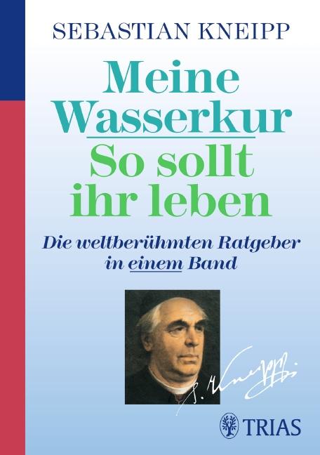Meine Wasserkur / So sollt ihr leben als Buch von Sebastian Kneipp