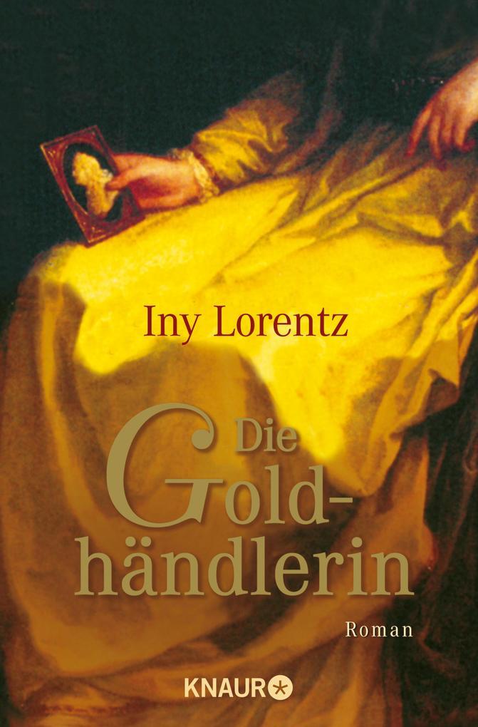 Die Goldhändlerin als eBook von Iny Lorentz