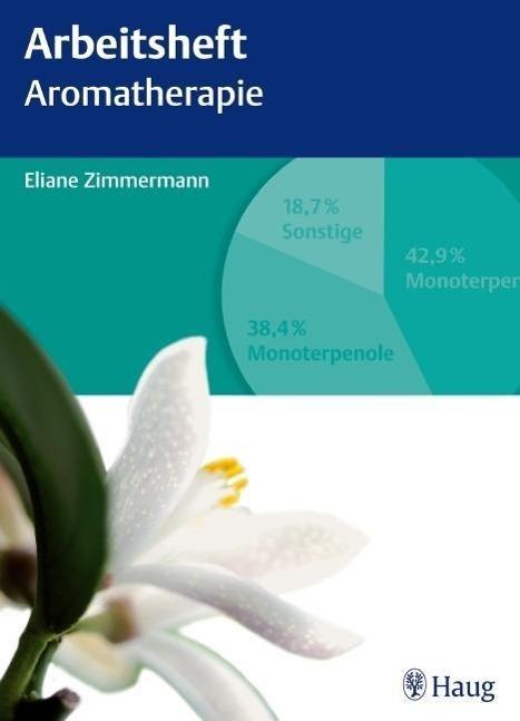 Arbeitsheft Aromatherapie als Buch von Eliane Zimmermann