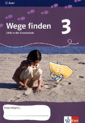 Wege finden. Ethik in der Grundschule. Neuentwicklung. Arbeitsheft - 3. Jahrgangsstufe. Ausgabe für Sachsen als Buch von