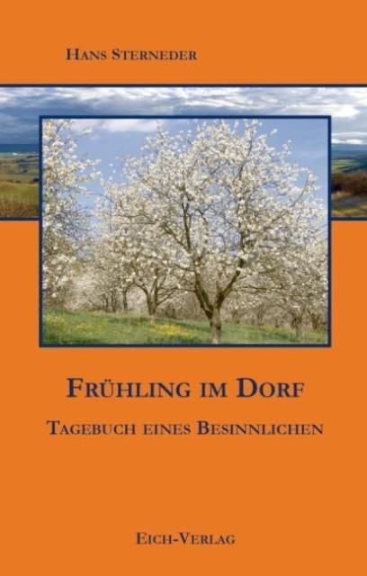 Frühling im Dorf als Buch von Hans Sterneder