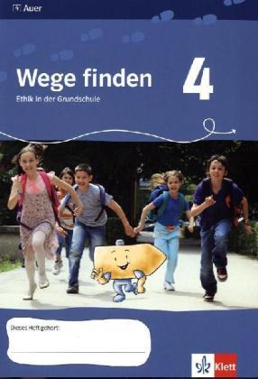 Wege finden. Ethik in der Grundschule. Neuentwicklung. Arbeitsheft - 4. Jahrgangsstufe. Ausgabe für Sachsen als Buch von