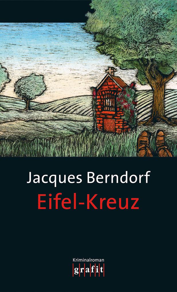 Eifel-Kreuz als eBook von Jacques Berndorf