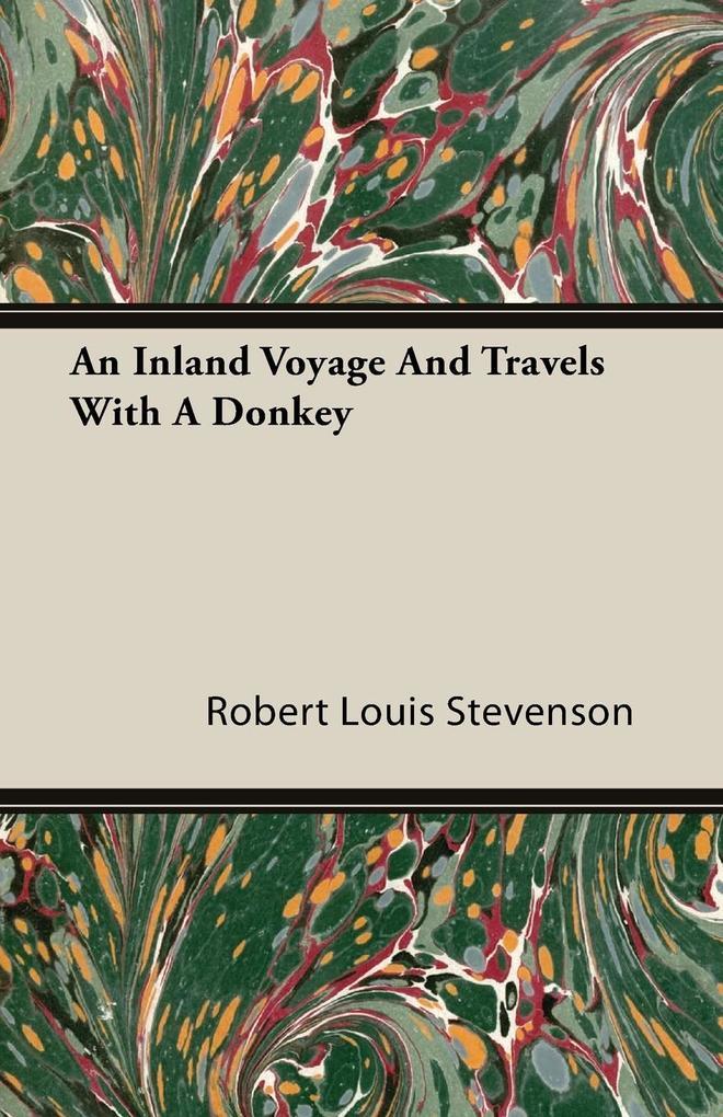 An Inland Voyage and Travels with a Donkey als Taschenbuch von Robert Louis Stevenson