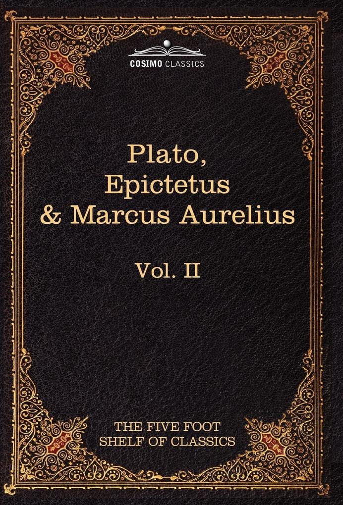 The Apology, Phaedo and Crito by Plato; The Golden Sayings by Epictetus; The Meditations by Marcus Aurelius als Buch von