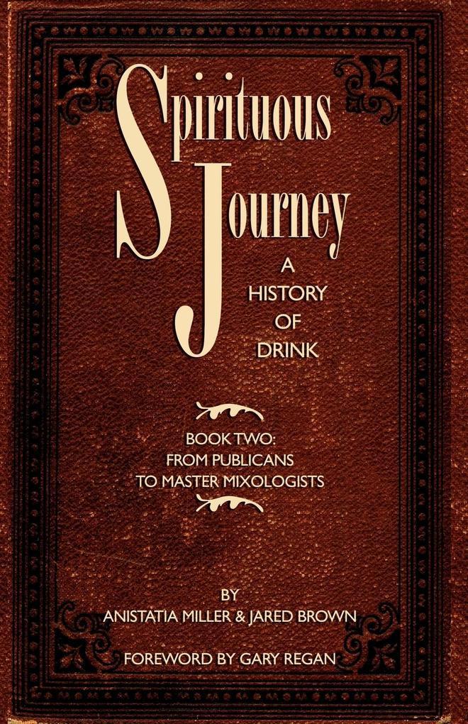 Spirituous Journey als Buch von Jared Mcdaniel Brown, Anistatia Renard Miller