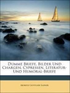 Dumme Briefe Bilder Und Chargen Cypressen Literatur- Und Humoral-Briefe als Buch von Moritz Gottlieb Saphir
