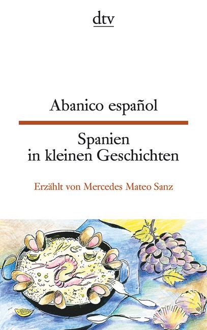 Abanico español Spanien in kleinen Geschichten als Taschenbuch von Mercedes Mateo Sanz
