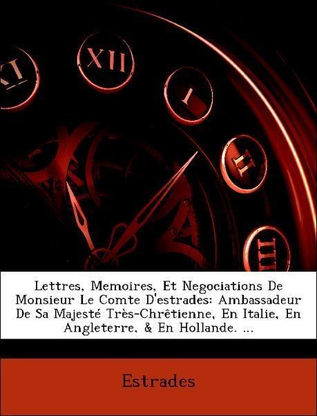 Lettres, Memoires, Et Negociations De Monsieur ...