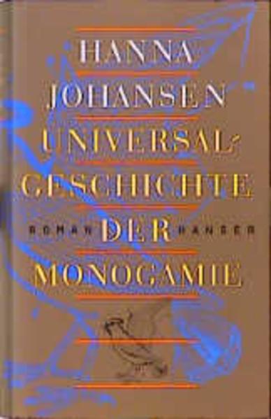 Universalgeschichte der Monogamie als Buch von Hanna Johansen