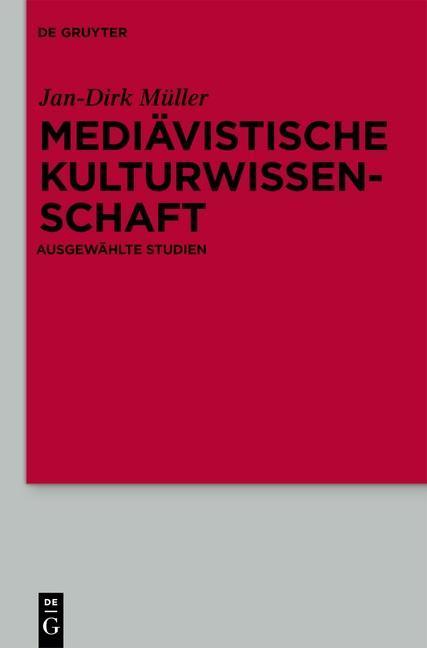Mediävistische Kulturwissenschaft als Buch von Jan-Dirk Müller