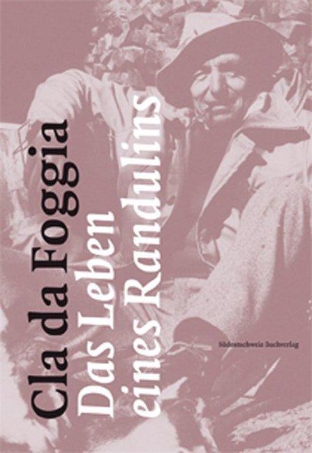 Cla da Foggia - Das Leben eines Randulin als Buch von Peter Schmid