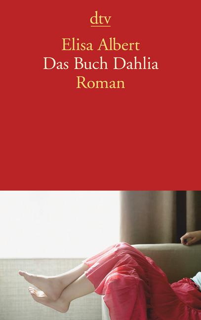 Das Buch Dahlia als Taschenbuch von Elisa Albert