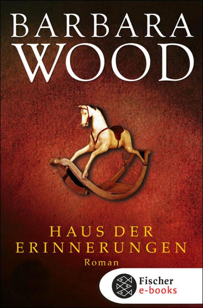 Haus der Erinnerungen als eBook von Barbara Wood