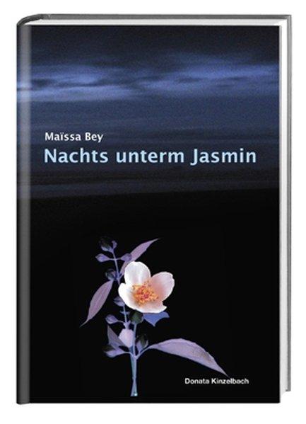 Nachts unterm Jasmin als Buch von Maissa Bey