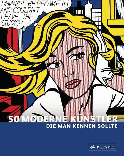 50 Moderne Künstler die man kennen sollte als Buch von Christiane Weidemann Christine Nippe