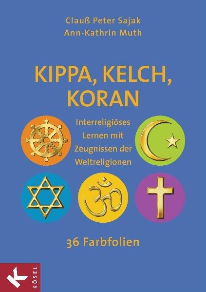 Kippa, Kelch, Koran als Buch von Clauß Peter Sajak, Ann-Kathrin Muth