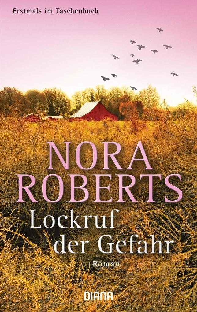 Lockruf der Gefahr als Taschenbuch von Nora Roberts