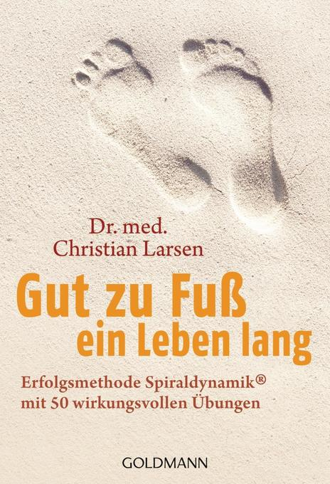 Gut zu Fuß ein Leben lang als Taschenbuch von Christian Larsen
