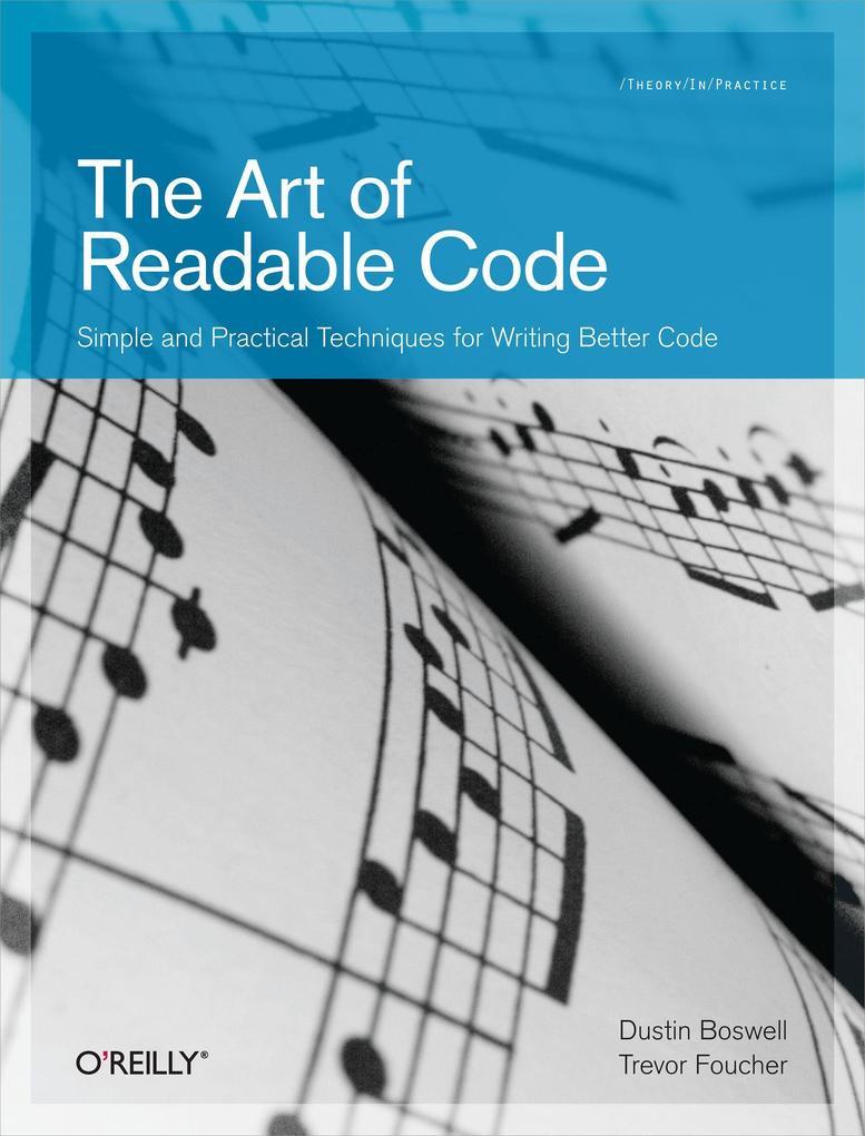 The Art of Readable Code als Buch von Dustin Boswell, Trevor Foucher
