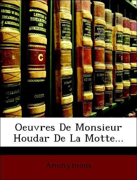 Oeuvres De Monsieur Houdar De La Motte... als T...