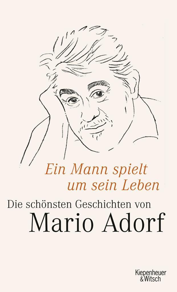 Ein Mann spielt um sein Leben als Buch von Mario Adorf