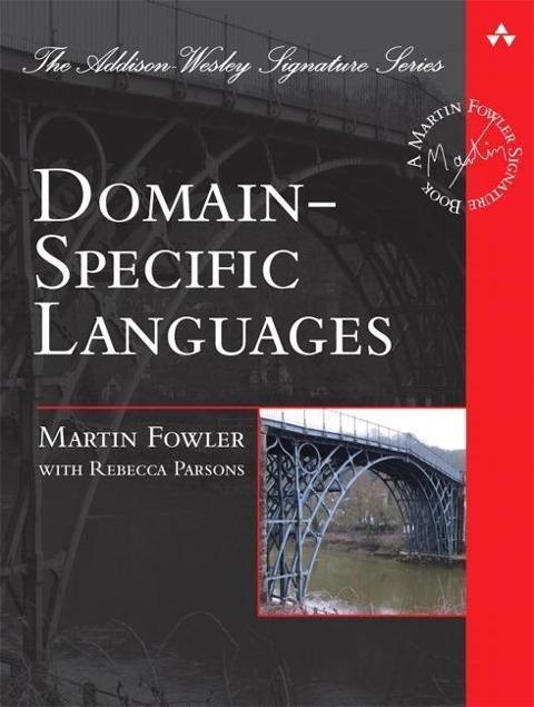 Domain Specific Languages als Buch von Martin Fowler, Rebecca Parsons