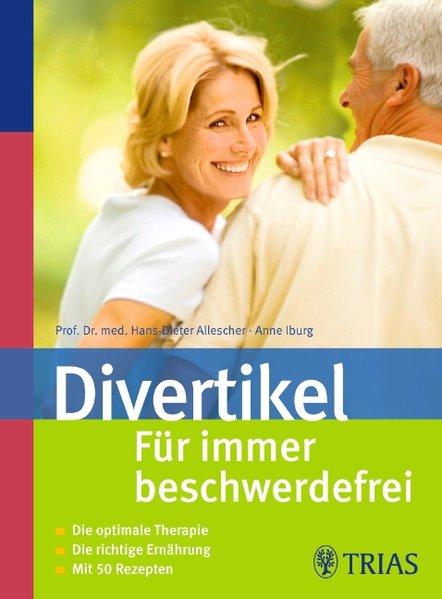 Divertikel: Für immer beschwerdefrei als Buch von Hans-Dieter Allescher, Anne Iburg