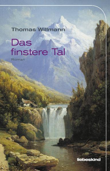 Das finstere Tal als Buch von Thomas Willmann