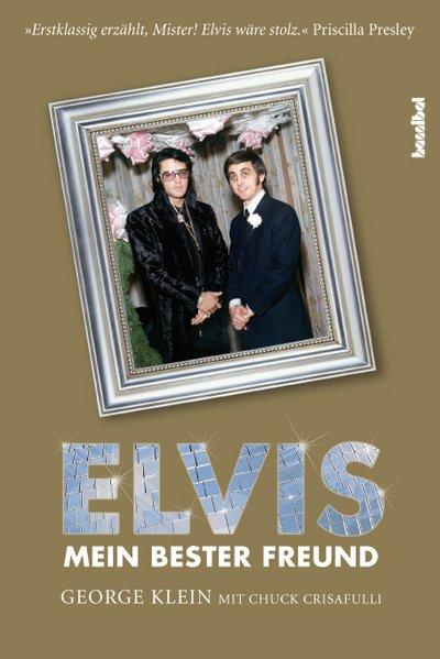 Elvis - Mein bester Freund als Buch von George Klein, Chuck Crisafulli