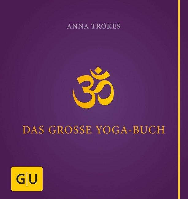 Das große Yogabuch als Buch von Anna Trökes