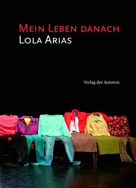 Mein Leben danach als Buch von Lola Arias