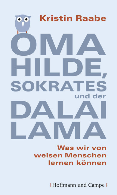 Oma Hilde, Sokrates und der Dalai Lama als Buch von Kristin Raabe