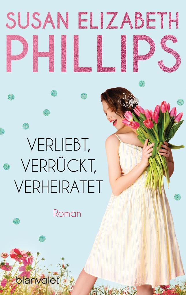 Verliebt, verrückt, verheiratet als eBook von Susan Elizabeth Phillips