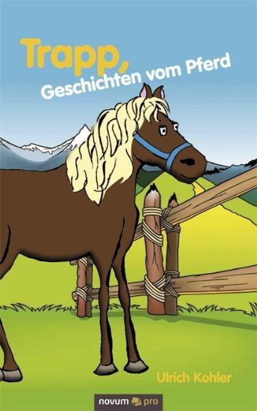 Trapp, Geschichten vom Pferd als Taschenbuch von Kohler Ulrich