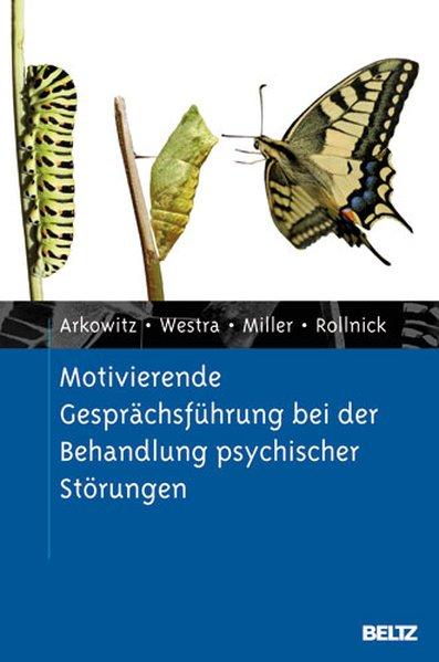 Motivierende Gesprächsführung bei der Behandlung psychischer Störungen als Buch von Hal Arkowitz, Henny A. Westra, Willi