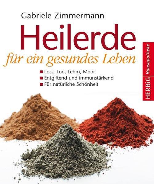 Heilerde für ein gesundes Leben als Buch von Gabriele Zimmermann