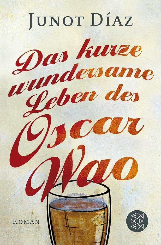 Das kurze wundersame Leben des Oscar Wao als Taschenbuch von Junot Díaz