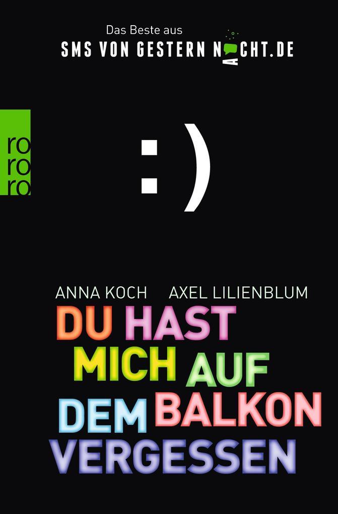 Du hast mich auf dem Balkon vergessen als Taschenbuch von Axel Lilienblum, Anna Koch